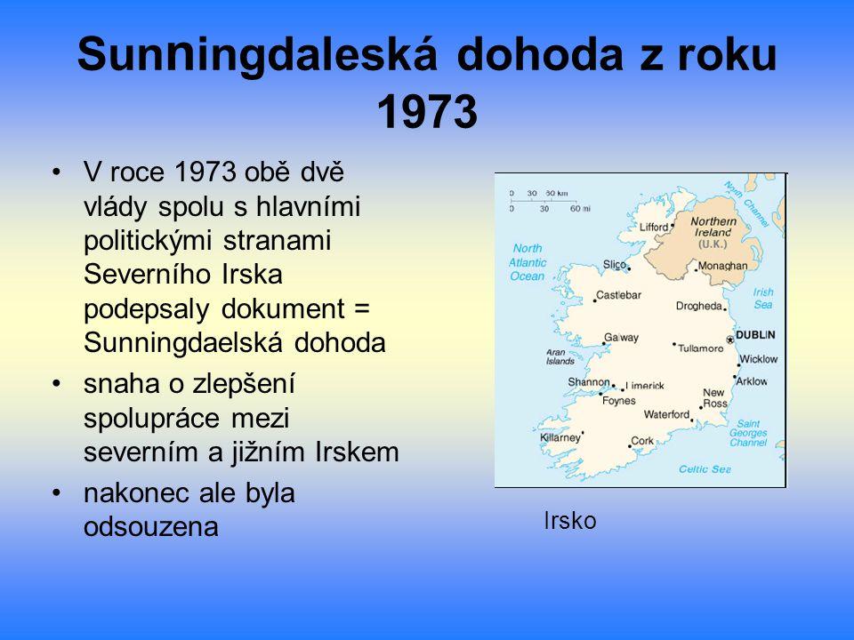 Sun n ingdaleská dohoda z roku 1973 V roce 1973 obě dvě vlády spolu s hlavními politickými stranami Severního Irska podepsaly dokument = Sunningdaelsk