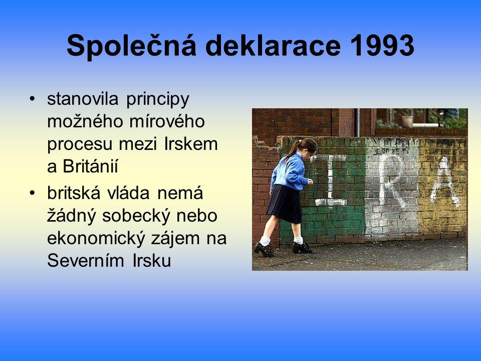 Společná deklarace 1993 stanovila principy možného mírového procesu mezi Irskem a Británií britská vláda nemá žádný sobecký nebo ekonomický zájem na S