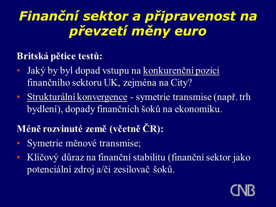 Finanční sektor a připravenost na převzetí měny euro Britská pětice testů: Jaký by byl dopad vstupu na konkurenční pozici finančního sektoru UK, zejména na City.
