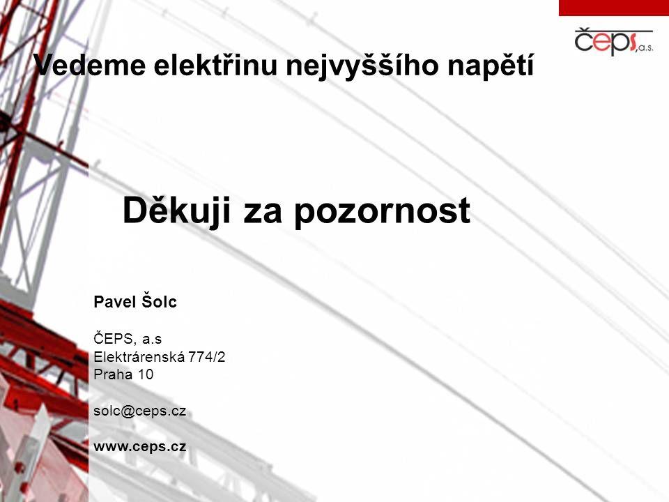 Vedeme elektřinu nejvyššího napětí Pavel Šolc ČEPS, a.s Elektrárenská 774/2 Praha 10 solc@ceps.cz www.ceps.cz Děkuji za pozornost