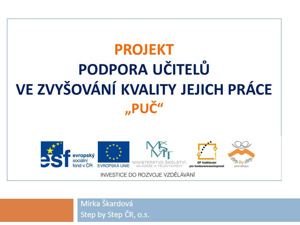 Základní informace o projektu:  Projekt se uskuteční od června 2010 do února 2013  Do projektu bude zapojeno 12 základních škol Středočeského, Ústeckého a Jihomoravského kraje  Projekt je spolufinancován z Evropského sociálního fondu a státního rozpočtu ČR