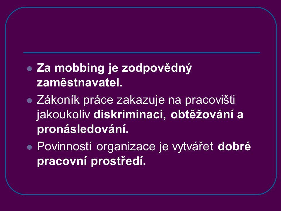 Za mobbing je zodpovědný zaměstnavatel.