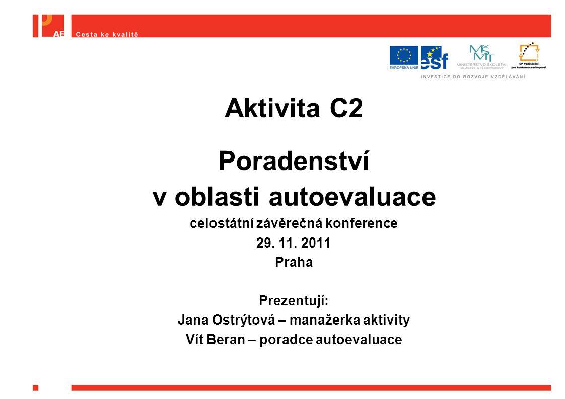 Aktivita C2 Poradenství v oblasti autoevaluace celostátní závěrečná konference 29.