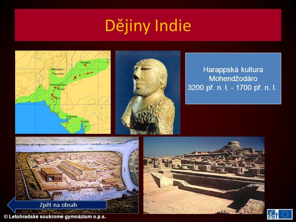 © Letohradské soukromé gymnázium o.p.s. Dějiny Indie Harappská kultura Mohendžodáro 3200 př. n. l. - 1700 př. n. l. Zpět na obsah