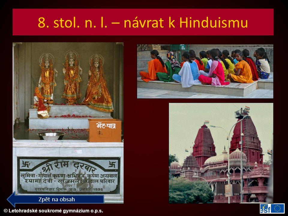 © Letohradské soukromé gymnázium o.p.s. 8. stol. n. l. – návrat k Hinduismu Zpět na obsah