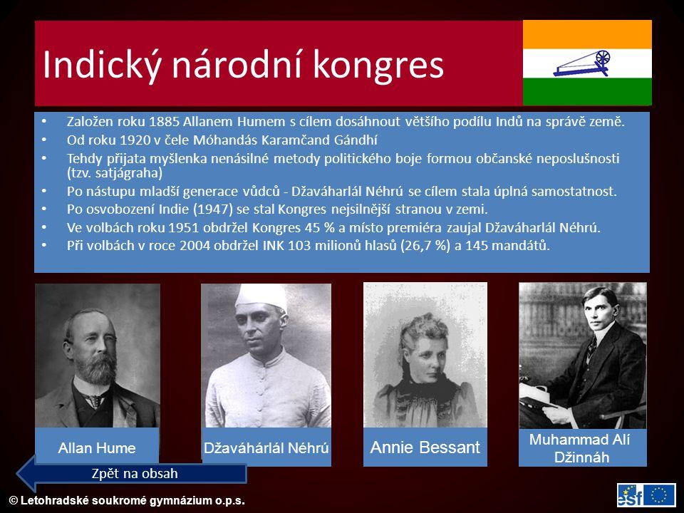 © Letohradské soukromé gymnázium o.p.s. Indický národní kongres Založen roku 1885 Allanem Humem s cílem dosáhnout většího podílu Indů na správě země.