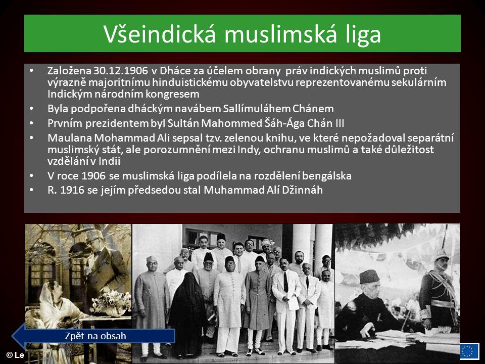 © Letohradské soukromé gymnázium o.p.s. Všeindická muslimská liga Založena 30.12.1906 v Dháce za účelem obrany práv indických muslimů proti výrazně ma