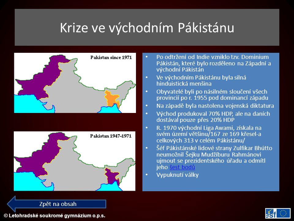 © Letohradské soukromé gymnázium o.p.s. Po odtržení od Indie vzniklo tzv. Dominium Pákistán, které bylo rozděleno na Západní a východní Pákistán Ve vý