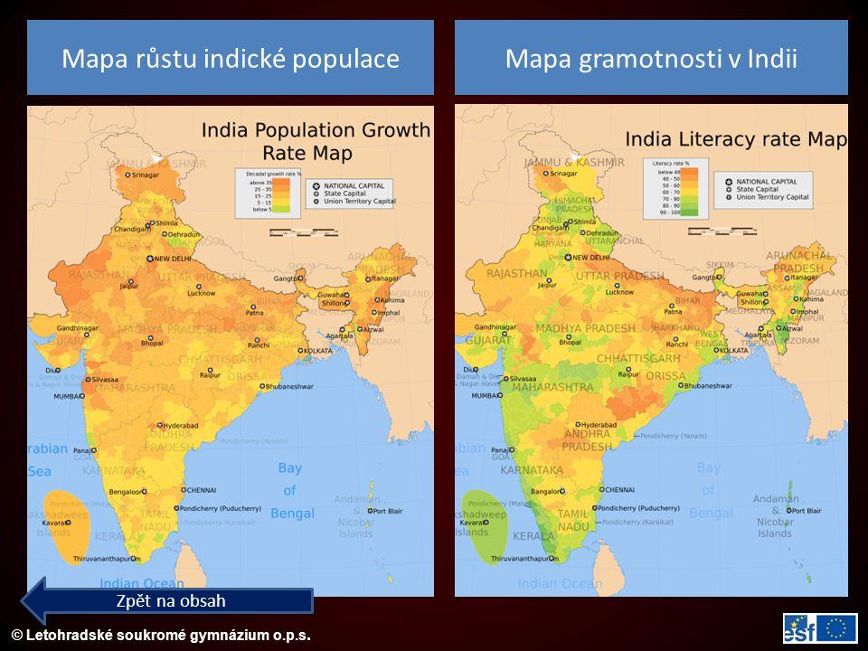 © Letohradské soukromé gymnázium o.p.s. Zpět na obsah Mapa růstu indické populaceMapa gramotnosti v Indii