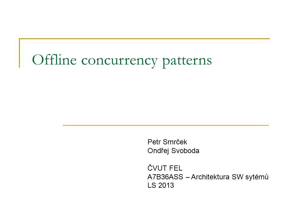 Offline concurrency patterns Problém  systémové (databázové) transakce by měly být krátké  business transakce mohou být velmi dlouhé Příklad: editace záznamu  uživatel přečte z databáze záznam  v editačním formuláři upravuje data  data uloží, mezitím s nimi ale mohl pracovat někdo jiný Jak na to.