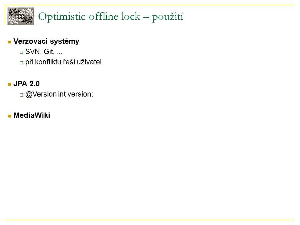 Optimistic offline lock – použití Verzovací systémy  SVN, Git,...