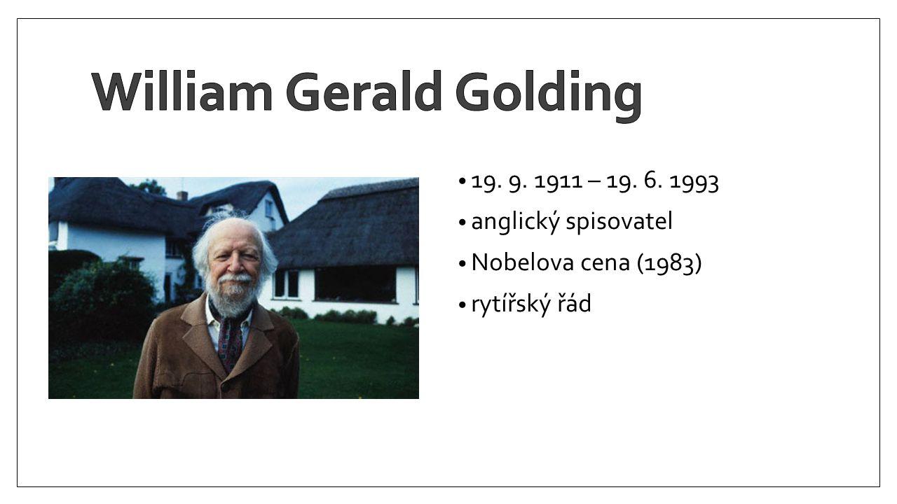 19. 9. 1911 – 19. 6. 1993 anglický spisovatel Nobelova cena (1983) rytířský řád