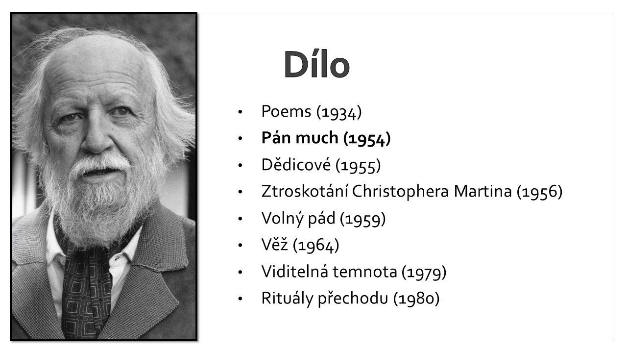 Poems (1934) Pán much (1954) Dědicové (1955) Ztroskotání Christophera Martina (1956) Volný pád (1959) Věž (1964) Viditelná temnota (1979) Rituály přec