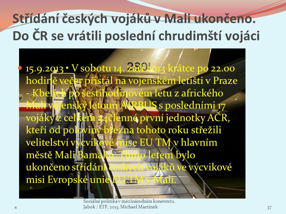 Střídání českých vojáků v Mali ukončeno. Do ČR se vrátili poslední chrudimští vojáci 15.9.2013 V sobotu 14. září 2013 krátce po 22.00 hodině večer při