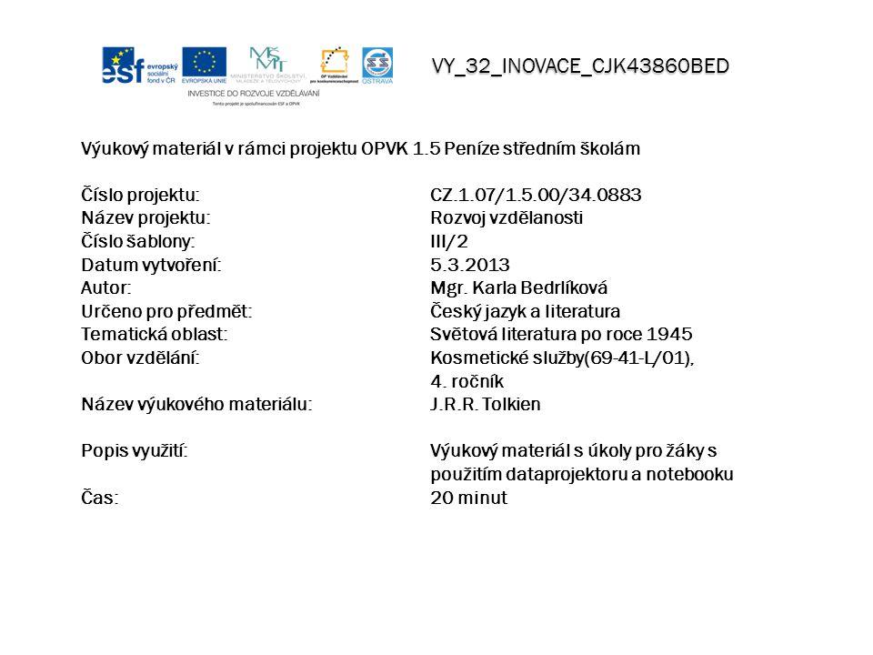 Výukový materiál v rámci projektu OPVK 1.5 Peníze středním školám Číslo projektu:CZ.1.07/1.5.00/34.0883 Název projektu:Rozvoj vzdělanosti Číslo šablony: III/2 Datum vytvoření:5.3.2013 Autor:Mgr.