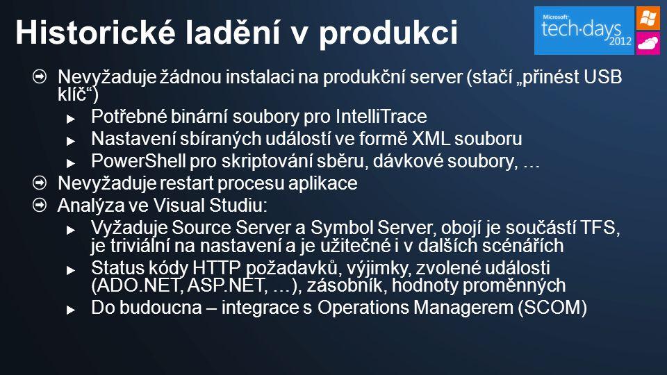 """Nevyžaduje žádnou instalaci na produkční server (stačí """"přinést USB klíč"""")  Potřebné binární soubory pro IntelliTrace  Nastavení sbíraných událostí"""