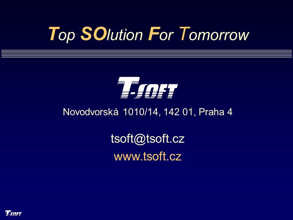 T op SO lution F or T omorrow Novodvorská 1010/14, 142 01, Praha 4 tsoft@tsoft.cz www.tsoft.cz