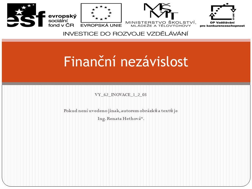 VY_62_INOVACE_1_2_03 Pokud není uvedeno jinak, autorem obrázk ů a text ů je Ing.
