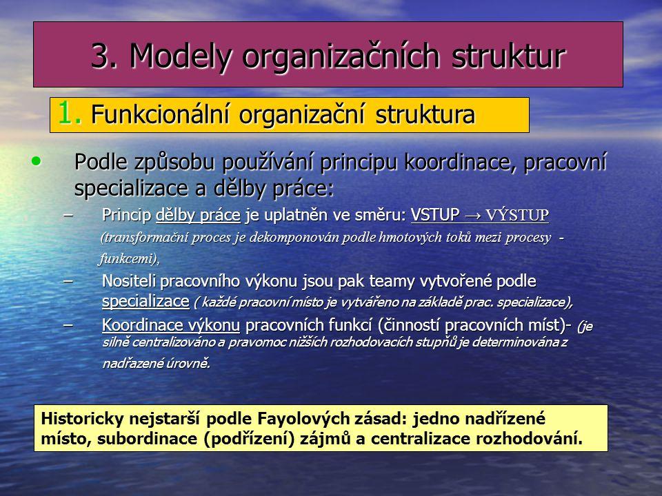 2. Centralizace a decentralizace rozhodování Centralizace CentralizaceVýhoda: U rozhodovacích pravomocí umožňuje lepší koordinaci výkonu jednotlivých