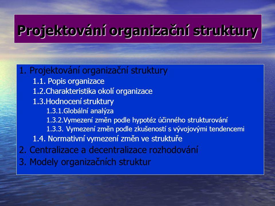 7  Informační krize Další růst organizace je doprovázen velkým nárůstem informací potřebných pro manažerské rozhodování.