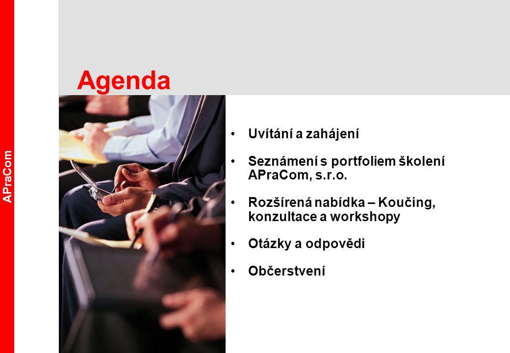 Agenda Uvítání a zahájení Seznámení s portfoliem školení APraCom, s.r.o. Rozšírená nabídka – Koučing, konzultace a workshopy Otázky a odpovědi Občerst