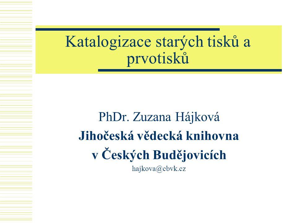 Katalogizace starých tisků a prvotisků PhDr.