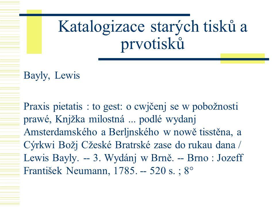 Katalogizace starých tisků a prvotisků Bayly, Lewis Praxis pietatis : to gest: o cwjčenj se w pobožnosti prawé, Knjžka milostná...
