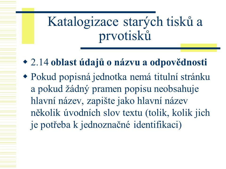 Oblast údajů poznámky Tištěno gotikou česky a německy, částečně i latinkou.