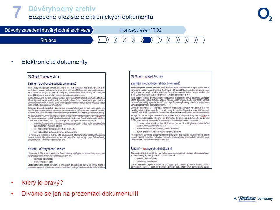 Důvěryhodný archív Bezpečné úložiště elektronických dokumentů 7 Důvody zavedení důvěryhodné archivaceKoncept řešení TO2 Situace Elektronické dokumenty