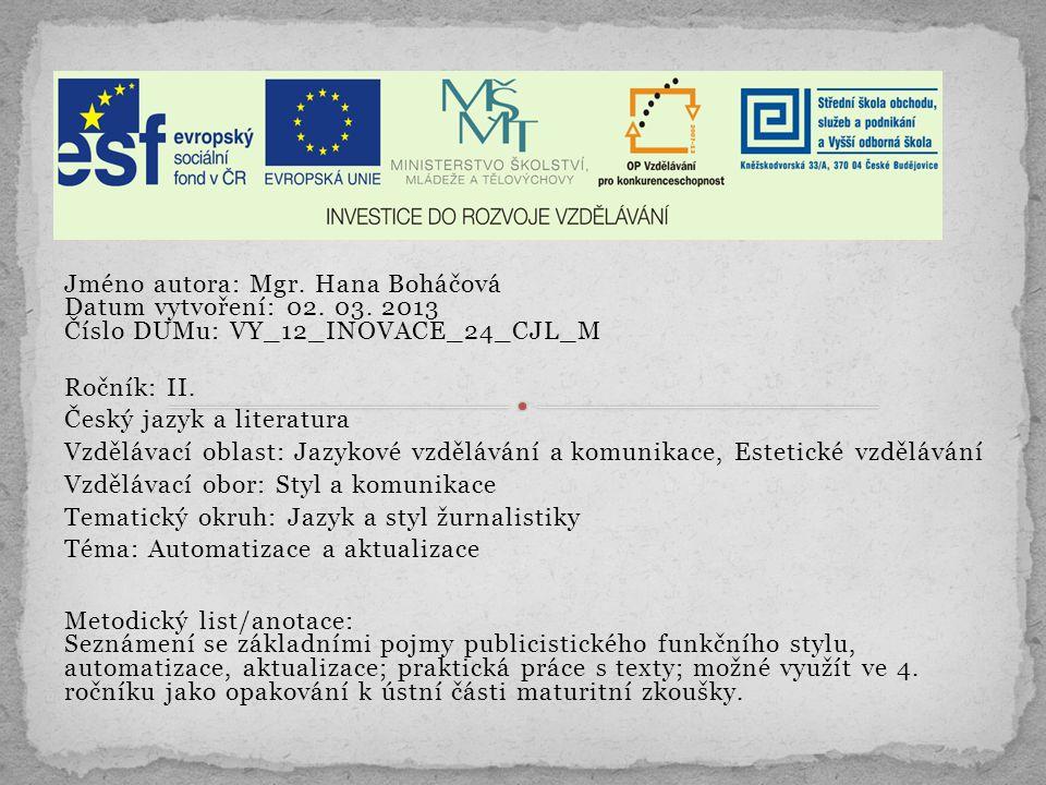 Jméno autora: Mgr. Hana Boháčová Datum vytvoření: 02.