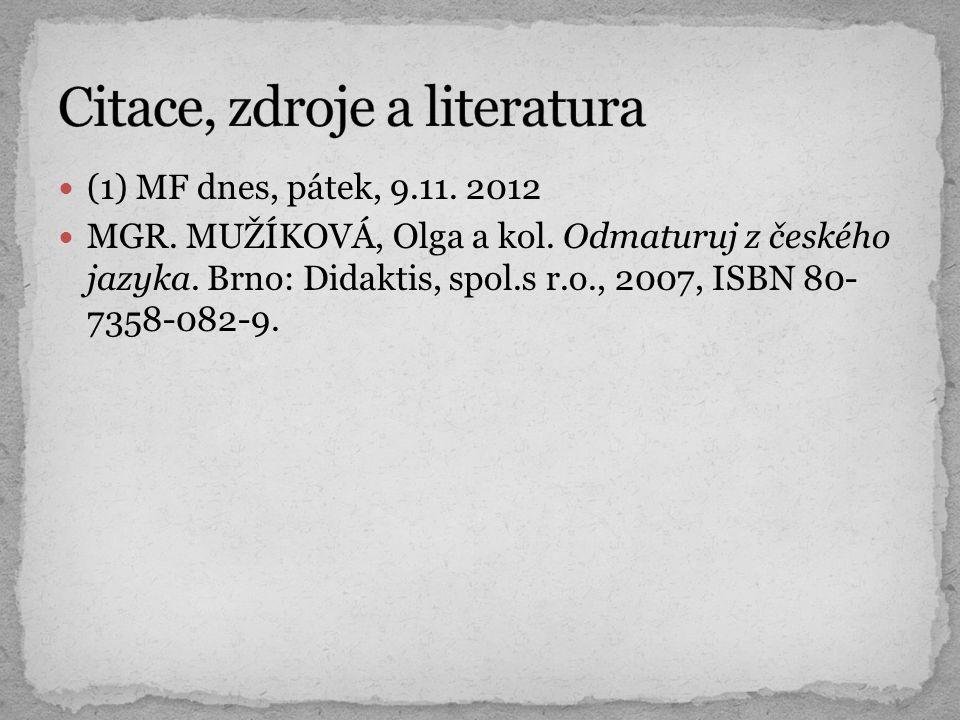 (1) MF dnes, pátek, 9.11. 2012 MGR. MUŽÍKOVÁ, Olga a kol.