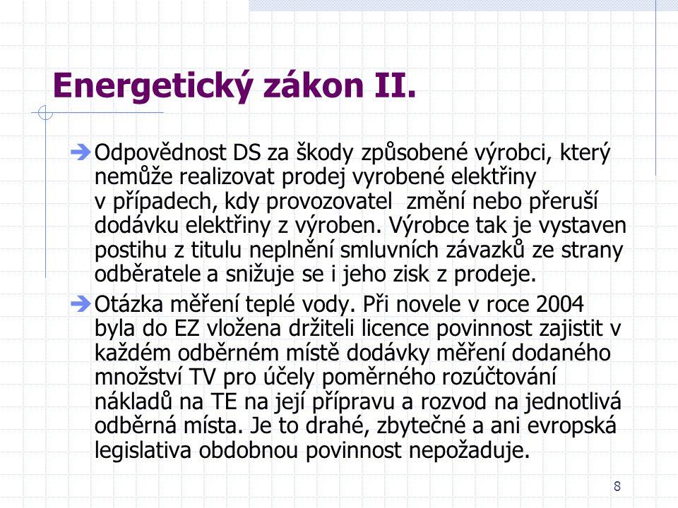 8 Energetický zákon II.  Odpovědnost DS za škody způsobené výrobci, který nemůže realizovat prodej vyrobené elektřiny v případech, kdy provozovatel z