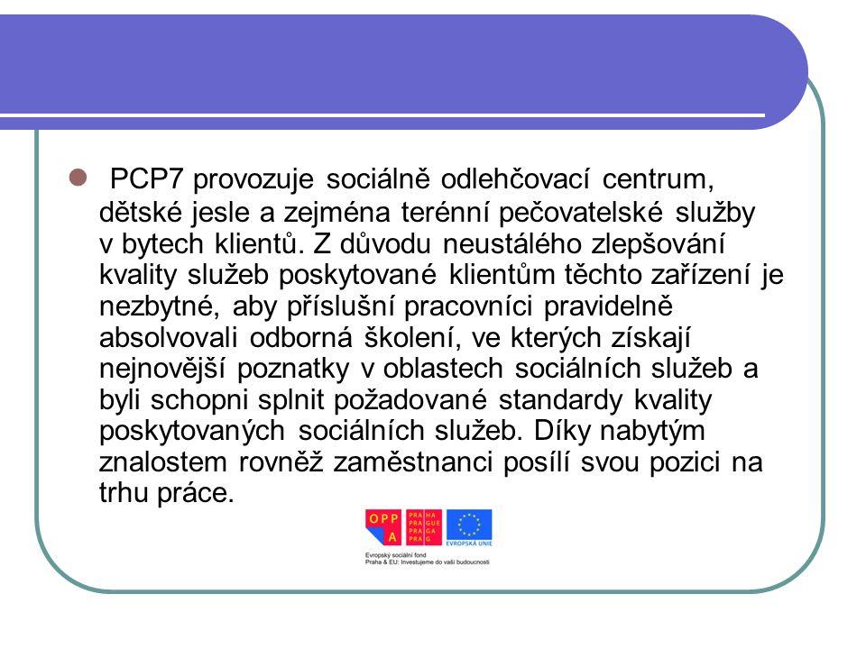 PCP7 provozuje sociálně odlehčovací centrum, dětské jesle a zejména terénní pečovatelské služby v bytech klientů.