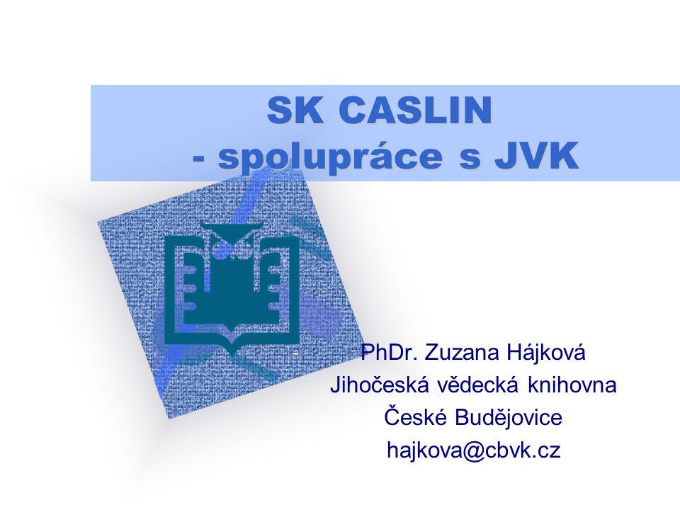 SK CASLIN - spolupráce s JVK PhDr.