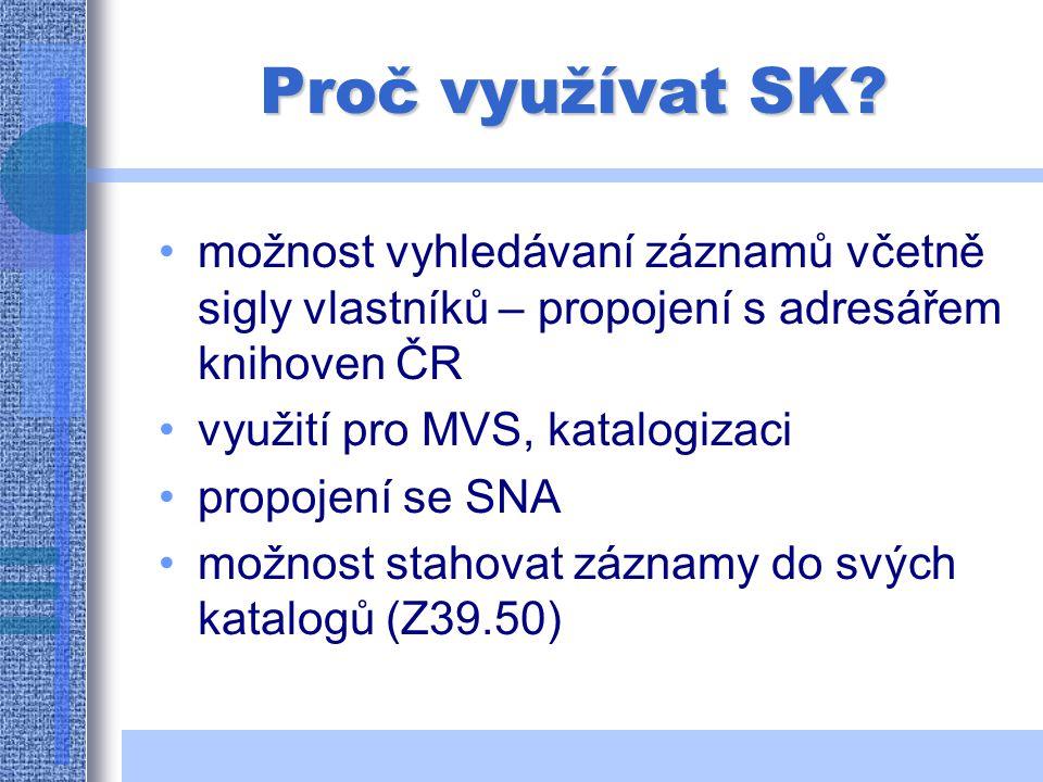 Proč využívat SK.