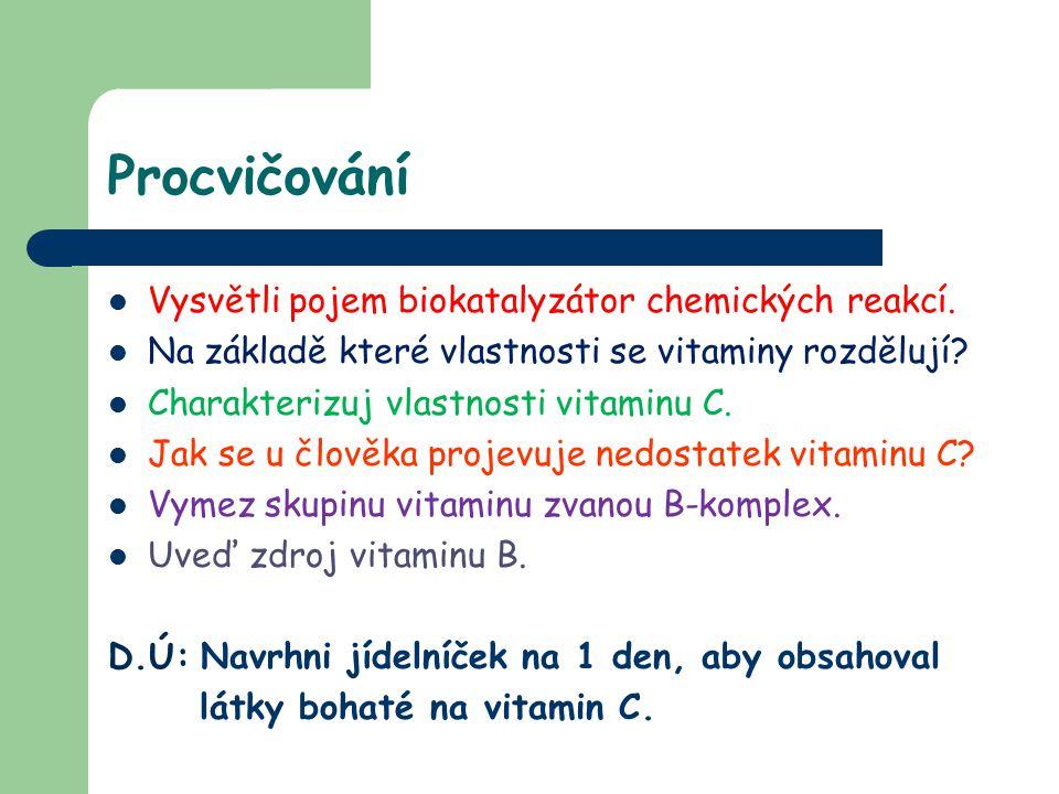 Procvičování Vysvětli pojem biokatalyzátor chemických reakcí.