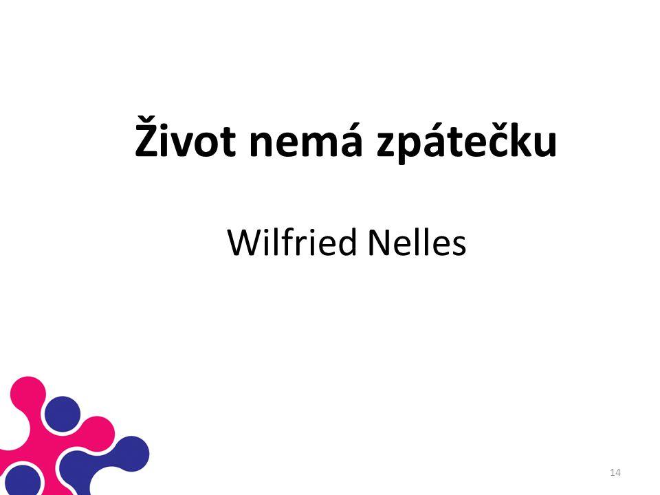 Život nemá zpátečku Wilfried Nelles 14