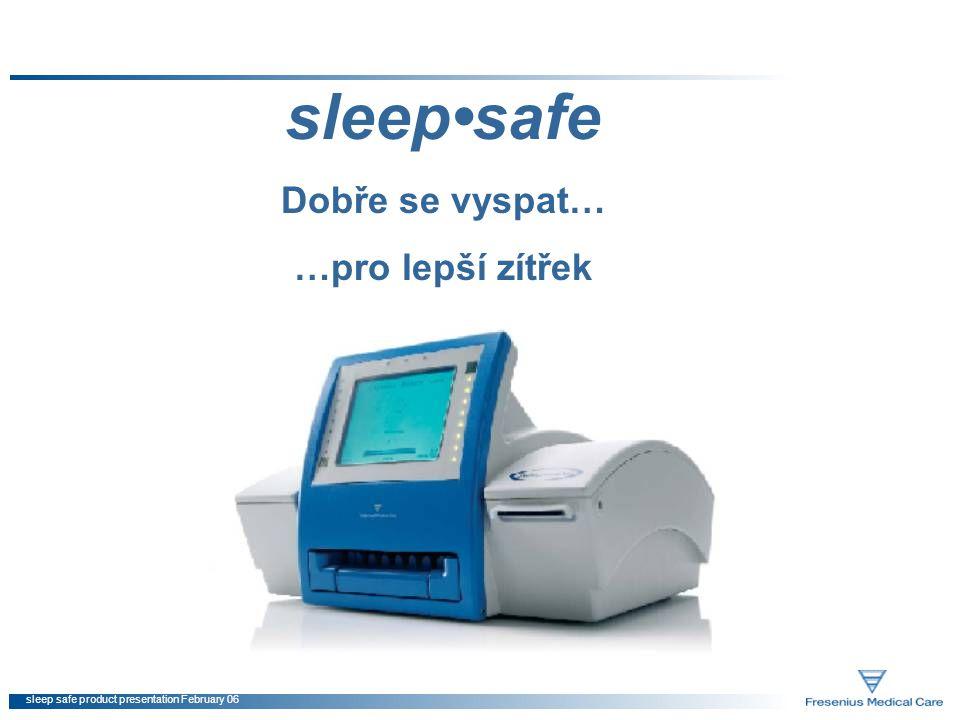 sleep safe product presentation February 06 Ochrana před přeplněním Přesná kontrola objemu a tlaku brání přeplnění