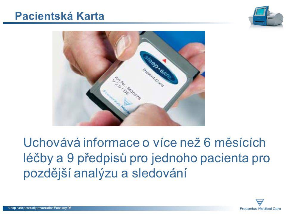 sleep safe product presentation February 06 Pacientská Karta Uchovává informace o více než 6 měsících léčby a 9 předpisů pro jednoho pacienta pro pozd