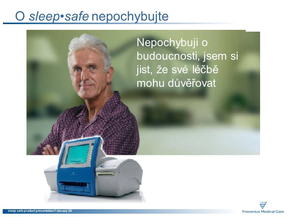 sleep safe product presentation February 06 Automatická kontrola roztoků Konektory vaků s bar kódy jsou automaticky zkontrolovány, což zajistí, aby byly použity správné předepsané roztoky