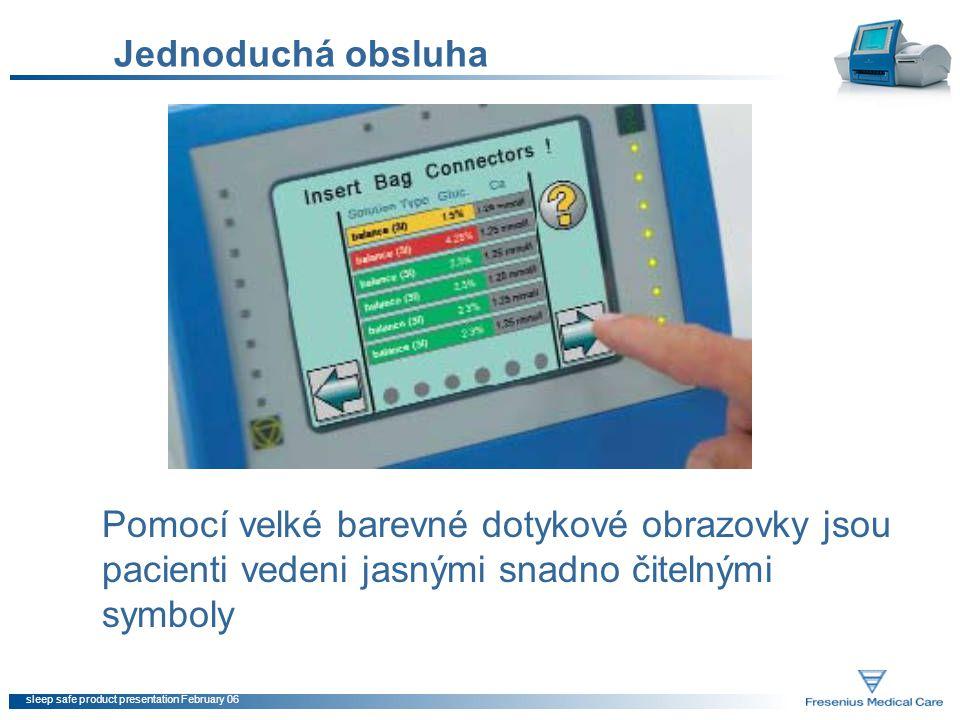 sleep safe product presentation February 06 Jednoduchá obsluha Pomocí velké barevné dotykové obrazovky jsou pacienti vedeni jasnými snadno čitelnými s