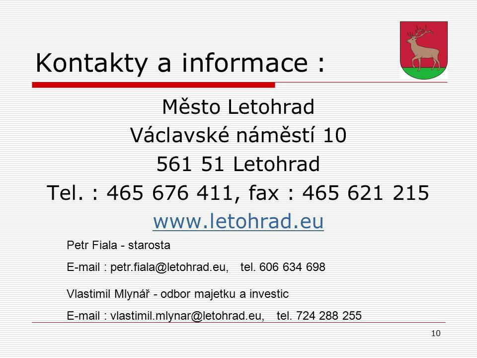 10 Kontakty a informace : Město Letohrad Václavské náměstí 10 561 51 Letohrad Tel. : 465 676 411, fax : 465 621 215 www.letohrad.eu Petr Fiala - staro