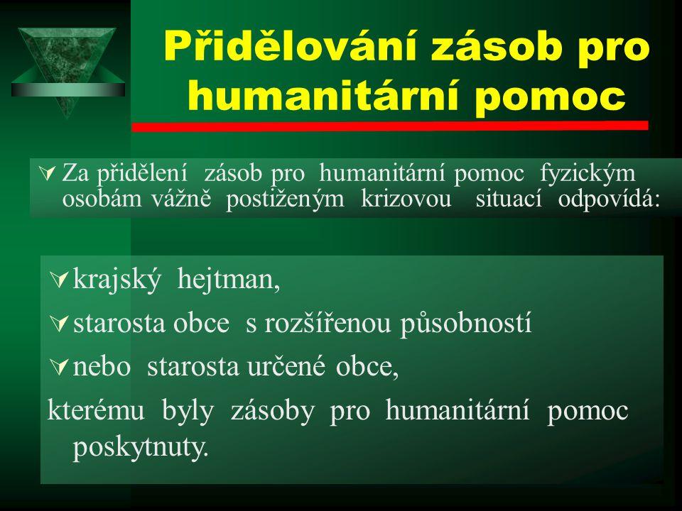Humanitární pomoc Humanitární pomocí se rozumí opatření prováděná za účelem pomoci obyvatelstvu postiženému mimořádnou událostí, v jejichž rámci se vy