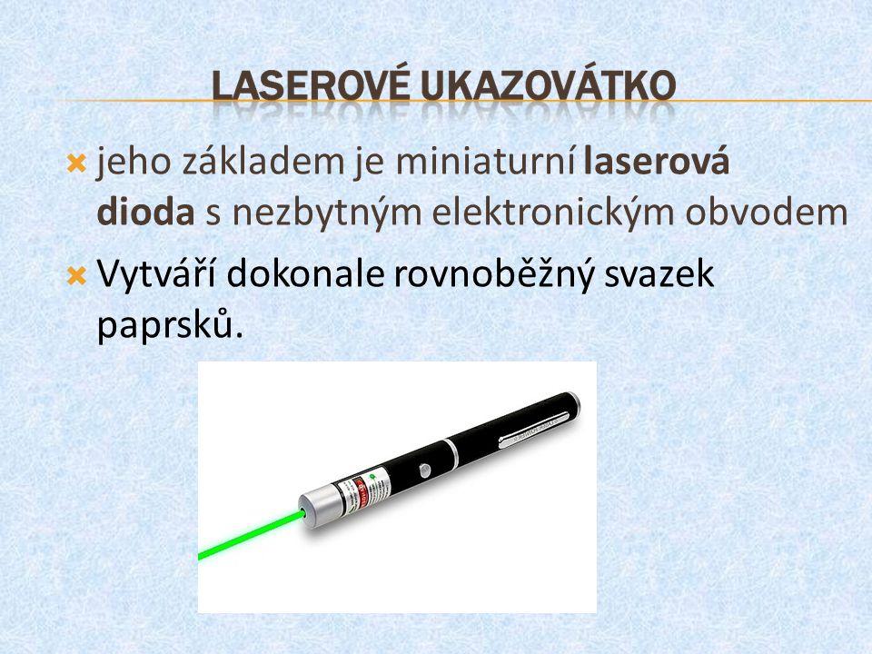  jeho základem je miniaturní laserová dioda s nezbytným elektronickým obvodem  Vytváří dokonale rovnoběžný svazek paprsků.