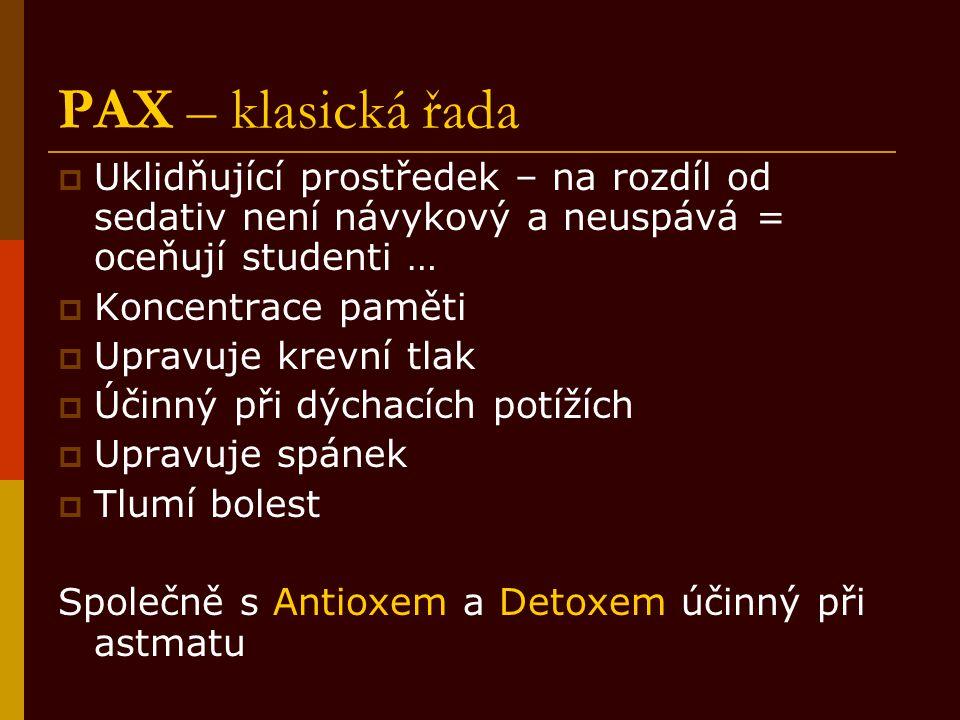 PAX – klasická řada  Uklidňující prostředek – na rozdíl od sedativ není návykový a neuspává = oceňují studenti …  Koncentrace paměti  Upravuje krev