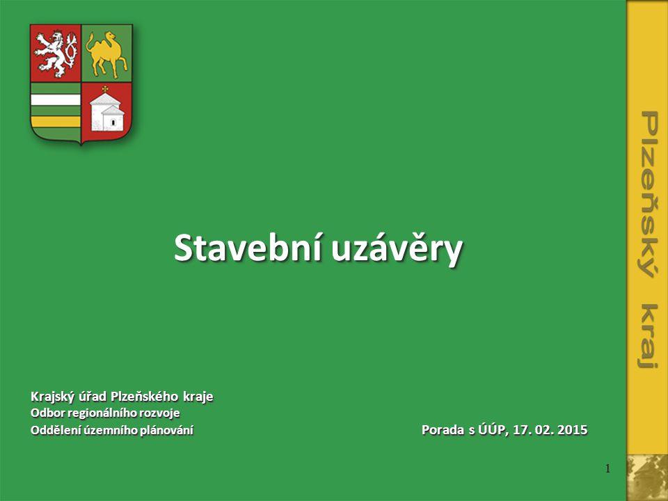 1 Stavební uzávěry Krajský úřad Plzeňského kraje Odbor regionálního rozvoje Oddělení územního plánování Porada s ÚÚP, 17.