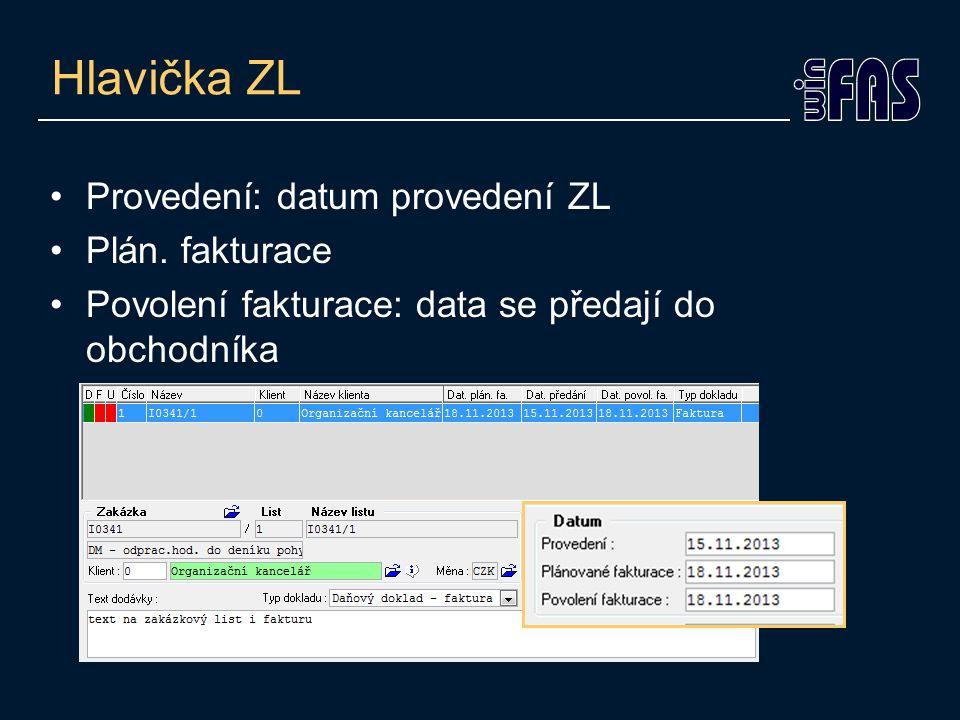 Hlavička ZL Provedení: datum provedení ZL Plán.