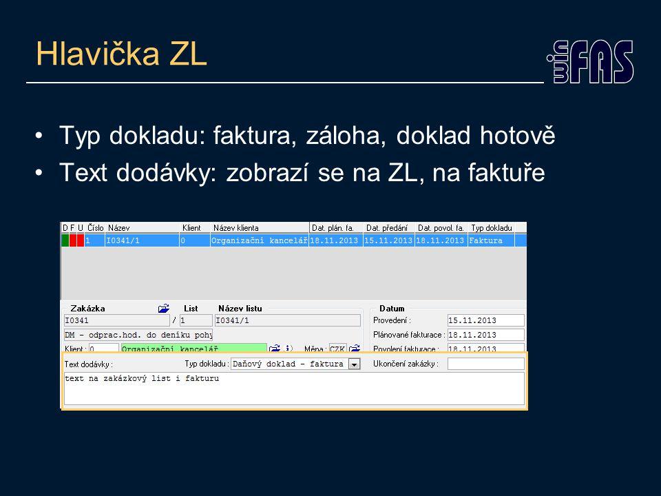 Hlavička ZL Typ dokladu: faktura, záloha, doklad hotově Text dodávky: zobrazí se na ZL, na faktuře
