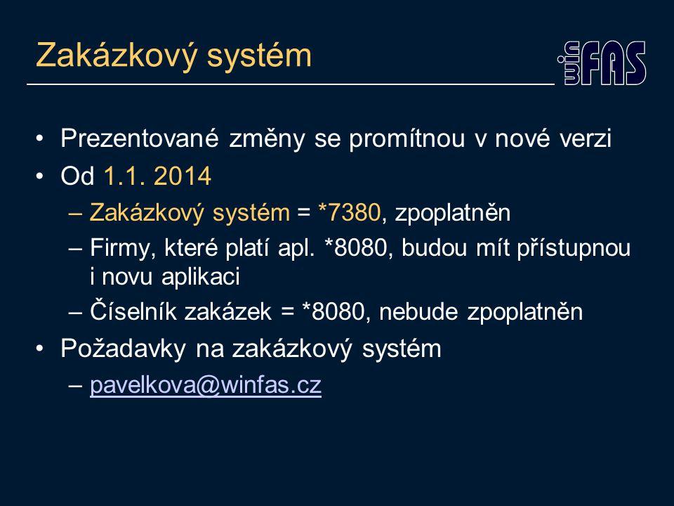 Zakázkový systém Prezentované změny se promítnou v nové verzi Od 1.1.