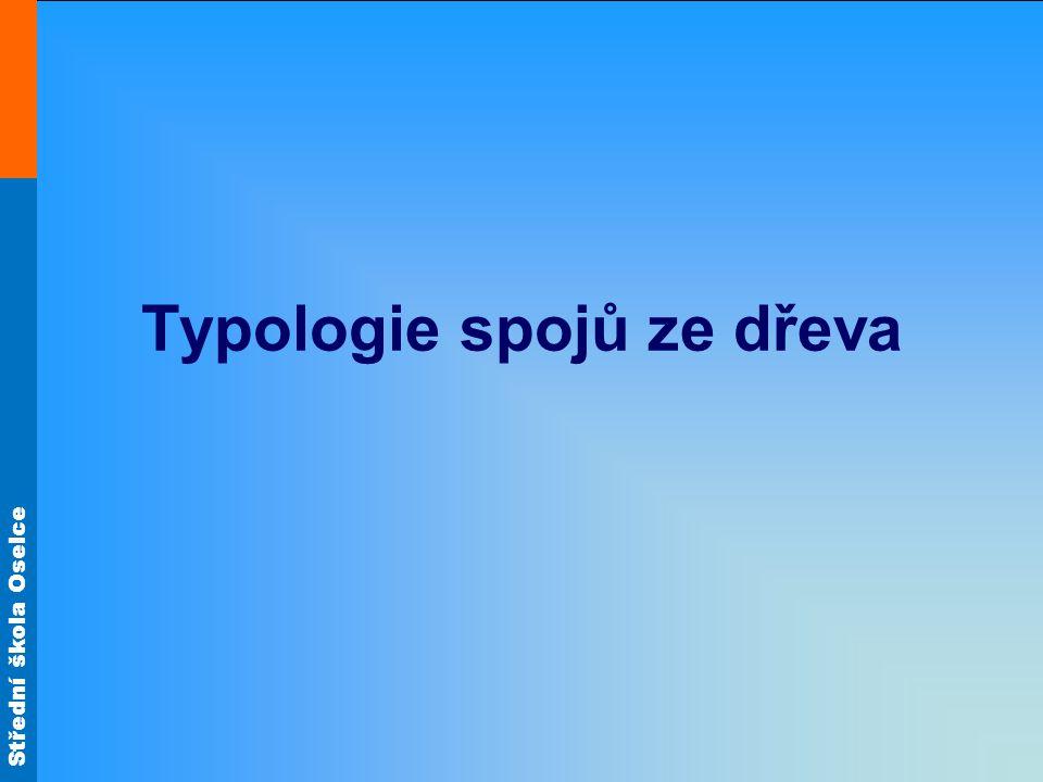 Střední škola Oselce Typologie spojů ze dřeva